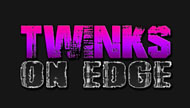 Twinks On Edge